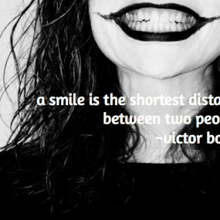a smile is the shortest distance between two people.